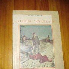 Libros antiguos: UN OBRERO ARISTOCRATA. HENRI GERMAIN. *. Lote 18783237