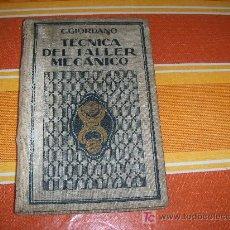 Libros antiguos: TÉCNICA DEL TALLER MECÁNICO POR C. GIORDANO, EDICIONES GUSTAVO GILI 1922. Lote 21813125