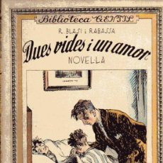 Libros antiguos: DUES VIDES I UN AMOR - R.BLASI I RABASSA - BIBLIOTECA GENTIL - ED. BAGUÑA 1933. Lote 18843398