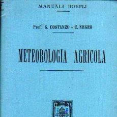 Libros antiguos: LIBRO DE METEOROLOGIA AGRIOCOLA . IDIOMA ITALIANO. 1911.. Lote 18882747