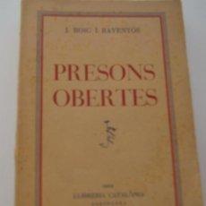 Libros antiguos: PRESONS OBERTAS- J. ROIG I RAVENTOS-. Lote 27422145