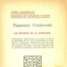 Libros antiguos: EUGENIUSZ FRANKOWSKI. LOS MÉTODOS DE LA ETNOLOGÍA. SAN SEBASTIÁN, 1920.. Lote 18882755
