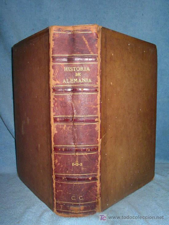 HISTORIA GENERAL DE ALEMANIA - D.V.ORTIZ DE LA PUEBLA - AÑO 1877 - MONUMENTAL OBRA ILUSTRADA. (Libros Antiguos, Raros y Curiosos - Historia - Otros)