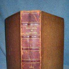Libros antiguos: HISTORIA GENERAL DE ALEMANIA - D.V.ORTIZ DE LA PUEBLA - AÑO 1877 - MONUMENTAL OBRA ILUSTRADA.. Lote 26487741