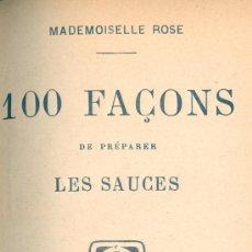 Libros antiguos: MADEMOISELLE ROSE. 100 FAÇONS DE PREPARER LES SAUCES Y OTRO TÍTULO. PARÍS, C. 1915.. Lote 19082136