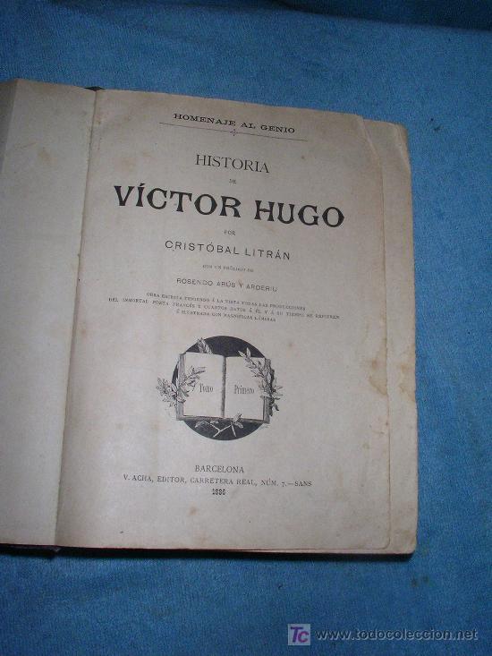 Libros antiguos: HISTORIA DE VICTOR HUGO - CRISTOBAL LITRAN - AÑO 1886 - ILUSTRADA CON MAGNIFICAS LAMINAS. - Foto 3 - 26557258