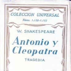 Libros antiguos: ANTONIO Y CLEOPATRA, TRAGEDIA • W. SHAKESPEARE / COLECCIÓN UNIVERSAL / ESPASA-CALPE S.A. AÑO 1930. Lote 26745851