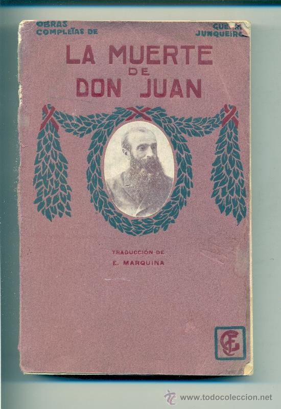 LA MUERTE DE DON JUAN • GUERRA JUNQUEIRO. E. MARQUINA / F. GRANADA Y Cª EDITORES. BARCELONA (Libros antiguos (hasta 1936), raros y curiosos - Literatura - Narrativa - Otros)