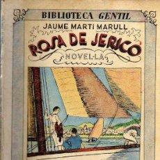 Libros antiguos: ROSA DE JERICÓ - JAUME MARTÍ MARULL - BIBLIOTECA GENTIL - EDITORIAL BAGUÑÁ 1931. Lote 19190854