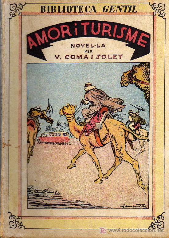 AMOR I TURISME - V. COMA I SOLEY - BIBLIOTECA GENTIL - EDITORIAL BAGUÑÁ 1933 (Libros antiguos (hasta 1936), raros y curiosos - Literatura - Narrativa - Otros)