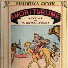 Libros antiguos: AMOR I TURISME - V. COMA I SOLEY - BIBLIOTECA GENTIL - EDITORIAL BAGUÑÁ 1933. Lote 19190882