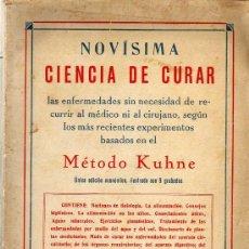 Libros antiguos: NOVISIMA CIENCIA DE CURAR - MÉTODO KUHNE - EDITORIAL B. BAUZÁ 1927. Lote 25980934