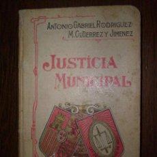 Libros antiguos: JUSTICIA MUNICIPAL - MANUAL TEORICO PRACTICO LA LEY DE 5 AGOSTO 1907 - GABRIEL RODRIGUEZ M. GUTIERRE. Lote 19233652