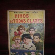 Libros antiguos: 0091- NIÑOS DE TODAS LAS CLASES. EDIT. RAMON SOPENA. 1926. EMILIO GOMEZ DE MIGUEL.. Lote 19240131