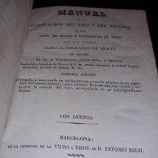 Libros antiguos: DR.FRANCISCO CARBONELL Y BRAVO,MANUAL DE LA FABRICACION DEL VINO Y DEL VINAGRE O SEA ARTE DE HACER Y. Lote 25484423