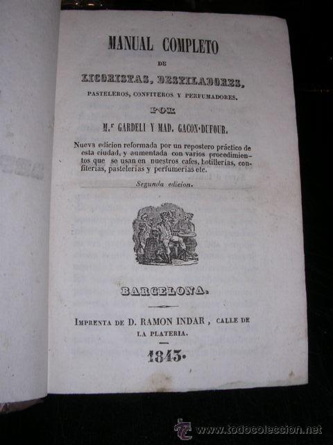 M.GARDELI Y MAD.GACON-DUFOUR,MANUAL DE REPOSTEROS,,MANUAL COMPLETO DE LICORISTAS,DESTILADORES,PASTEL (Libros Antiguos, Raros y Curiosos - Cocina y Gastronomía)
