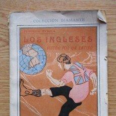 Libros antiguos: LOS INGLESES VISTOS POR UN LATINO. IMPRESIONES DE VIAJE. RAHOLA (FEDERICO). Lote 19278388