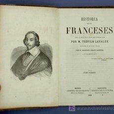 Libros antiguos: HISTORIA DE LOS FRANCESES. TOMOS SUELTOS. POR M. TEÓFILO LAVALÉE. IMPRENTA DE LUIS TASSO, 1859.. Lote 21632652