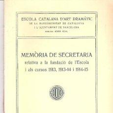 Libros antiguos: ESCOLA CATALANA D´ART DRAMATIC MEMORIA DE SECRETARIA 1921 FUNDACIO DE L´ESCOLA 1913 1915. Lote 19403636