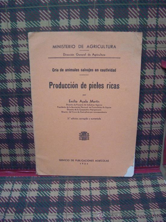 PRODUCCION DE PIELES RICAS - 1934 - CRÍA ANIMALES SALVAJES EN CAUTIVIDAD (Libros Antiguos, Raros y Curiosos - Ciencias, Manuales y Oficios - Otros)