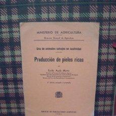 Libros antiguos: PRODUCCION DE PIELES RICAS - 1934 - CRÍA ANIMALES SALVAJES EN CAUTIVIDAD. Lote 19456987