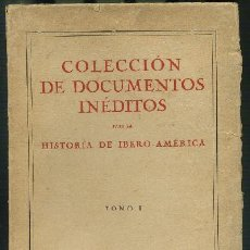 Libros antiguos: COLECCIÓN DE DOCUMENTOS INÉDITOS PARA LA HISTORIA DE IBERO-AMÉRICA. TOMO I (A-AM-290) . Lote 19518741