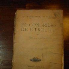 Libros antiguos: LAS LUCHAS FRATICIDAS DE ESPAÑA, EL CONGRESO DE UTRECH, ALFONSO DANVILA, 1 ED., BILBAO, 1929. Lote 19530935