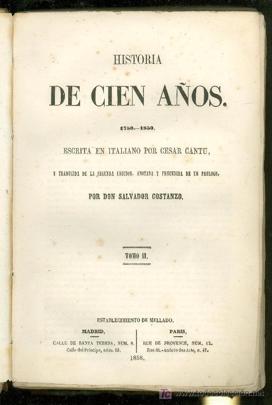 HISTORIA DE CIEN AÑOS. CESAR CANTU. TOMO II. 1858. (Libros Antiguos, Raros y Curiosos - Literatura - Otros)
