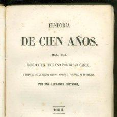 Libros antiguos: HISTORIA DE CIEN AÑOS. CESAR CANTU. TOMO II. 1858.. Lote 19538061