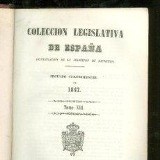 Libros antiguos: COLECCION LEGISLATIVA DE ESPAÑA. SEGUNDO CUATRIMESTRE DE 1847. TOMO XLI. 1849.. Lote 19558343