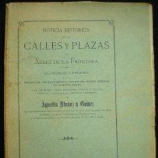 Livros antigos: LIBRO. TEMA LOCAL. XEREZ DE LA FRONTERA. NOTICIA HISTÓRICA DE LAS CALLES Y PLAZAS. JEREZ. 1903.. Lote 19564126