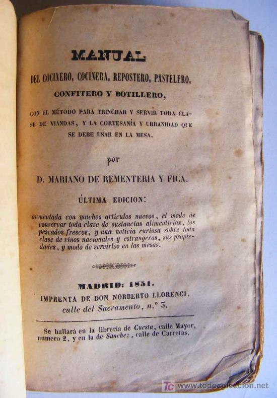 MANUAL COCINERO, COCINERA, PASTELERO, REPOSTERO. MARIANO DE REMENTERIA Y FICA, ÚLTIMA EDICION 1831 (Libros Antiguos, Raros y Curiosos - Cocina y Gastronomía)