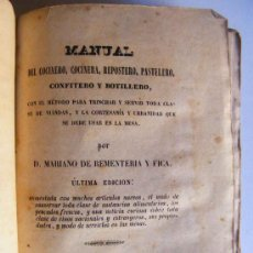 Libros antiguos: MANUAL COCINERO, COCINERA, PASTELERO, REPOSTERO. MARIANO DE REMENTERIA Y FICA, ÚLTIMA EDICION 1851. Lote 19565711