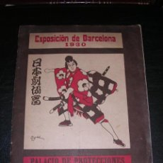 Libros antiguos: EXPOSICION DE BARCELONA 1930 - PALACIO DE PROYACCIONES TEATRO JAPONES, ILUSTRADO. Lote 19580990