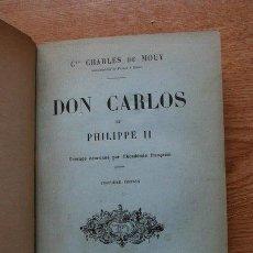 Libros antiguos: DON CARLOS ET PHILIPPE II. MOÜY (CHARLES DE). Lote 19675868