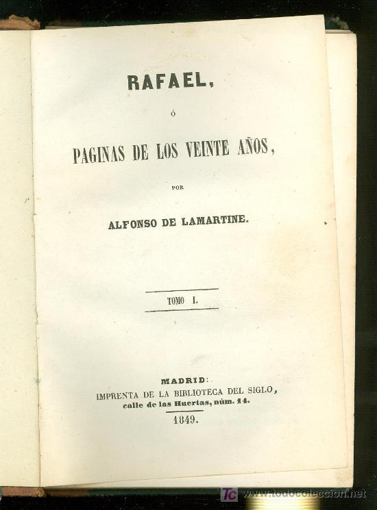RAFAEL O PAGINAS DE LOS VEINTE AÑOS. ALFONSO DE LAMARTINE. TOMO I. 1849. (Libros Antiguos, Raros y Curiosos - Literatura - Otros)