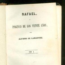 Libros antiguos: RAFAEL O PAGINAS DE LOS VEINTE AÑOS. ALFONSO DE LAMARTINE. TOMO I. 1849.. Lote 19725029