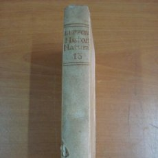 Libros antiguos: HISTORIA NATURAL, GENERAL Y PARTICULAR. CONDE DE BUFFON. TOMO XIII. IBARRA 1798.. Lote 23797458