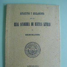 Libros antiguos: ESTATUTOS Y REGLAMENTO DE LA REAL ACADEMIA DE BUENAS LETRAS DE BARCELONA. 1903. Lote 19826045