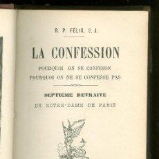 Libros antiguos: LA CONFESSION. LE R. P. FELIX. SEPTIEME RETRAITE DE NOTRE-DAME. 1891.. Lote 19835701