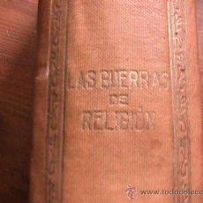 Libros antiguos: HISTORIA DEL MUNDO EN LA EDAD MODERNA, TOMOS V Y VI, LAS GUERRAS DE RELIGION, SOPENA, 1914. Lote 19838798