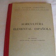 Libros antiguos: AGRICULTURA ELEMENTAL ESPAÑOLA. J. DANTIN CERECEDA. 1935. Lote 25408544