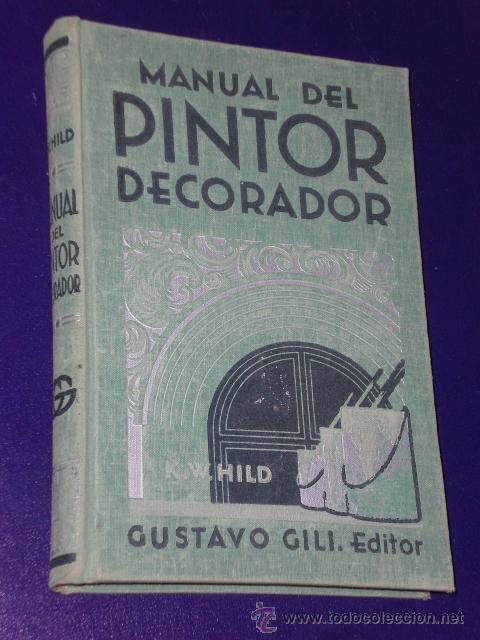 MANUAL DEL PINTOR DECORADOR.(1932) (Libros Antiguos, Raros y Curiosos - Ciencias, Manuales y Oficios - Otros)