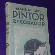 Libros antiguos: MANUAL DEL PINTOR DECORADOR.(1932). Lote 23189355