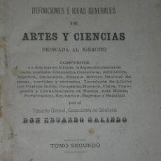 Libros antiguos: DEFINICIONES É IDEAS GENERALES DE ARTES Y CIENCIAS DEDICADA AL EJÉRCITO.TOMO SEGUNDO(1882). Lote 20020727