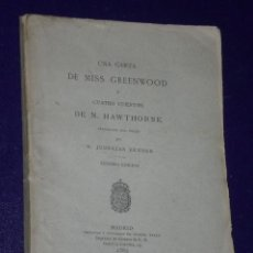 Libros antiguos: UNA CARTA DE MISS GREENWOOD. Y CUATRO CUENTOS DE N. HAWTHORNE.. Lote 26776700