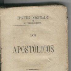 Libros antiguos: LOS APOSTOLICOS.EPISODIOS NACIONALES. BENITO PEREZ GALDOS. MADRID. AÑO1879. . Lote 20064586