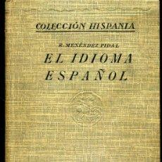 Libros antiguos: RAMÓN MENÉNDEZ PIDAL - EL IDIOMA ESPAÑOL - 1927. Lote 21930907