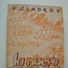 Libros antiguos: LA NUEVA TIERRA. APUNTES DE UNA MAESTRA. GLADKOV FEDOR. 1931. PRIMERA EDICION. CENIT. Lote 20191875