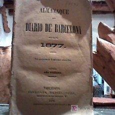 Libros antiguos: ALMANAQUE DEL DIARIO DE BARCELONA PARA EL AÑO 1877 (IMPRENTA BARCELONESA, 1876) . Lote 20409290